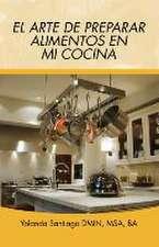 El Arte de Preparar Alimentos En Mi Cocina:  Histoversos de Amor