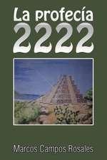 La Profecia 2222:  Una Herramienta Escencial Para Hacer de Los Suenos Una Realidad