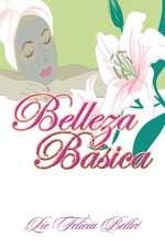 Manual de Belleza Basica:  Duro Es El Camino Hacia La Libertad