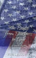 The Bridge from Darkness to Light