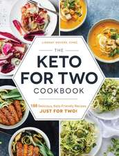 The Keto for Two Cookbook: 100 Delicious, Keto-Friendly Recipes Just for Two!
