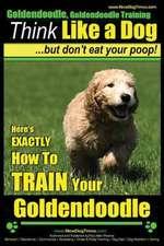 Goldendoodle, Goldendoodle Training Think Like a Dog But Don't Eat Your Poop!