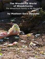The Wonderful World of Woodchucks