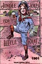 Jingle Jokes for Little Folks 1901