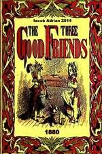 The Three Good Friends 1880