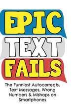 Epic Text Fails