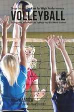 Drop Excess Fat Fast for High Performance Volleyball