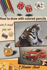 How to Draw with Colored Pencils on Toned Paper