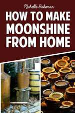 How to Make Moonshine from Home