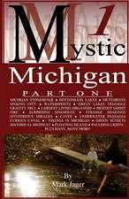 Mystic Michigan Part 1