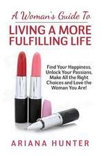 A Woman's Guide to Living a More Fulfilling Life