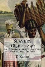 Slavery 1836 - 1840