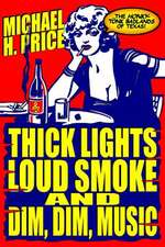 Thick Lights, Loud Smoke and Dim, Dim Music
