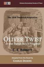 Oliver Twist or the Parish Boy?s Progress