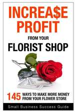 Increase Profit from Your Florist Shop