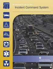 Simplified Guide to the Incident Command System for Transportation Professionals