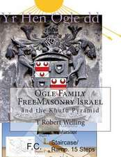 Ogle Family Freemasonry Israel and the Khufu Pyramid