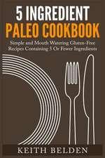 5 Ingredient Paleo Cookbook