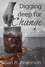 Digging Deep for Change