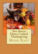 Two Sisters Home Cooked Thanksgiving