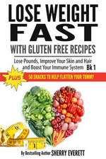 Lose Weight Fast with Gluten Free Recipes