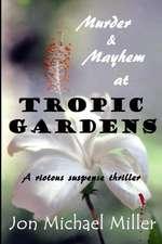 Murder & Mayhem in Tropic Gardens