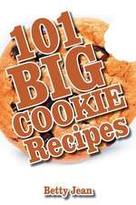 101 Big Cookie Recipes:  Woven Into Eight Popular Lectures