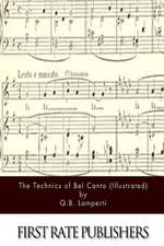 The Technics of Bel Canto (Illustrated)