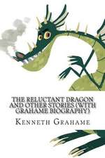 The Reluctant Dragon and Other Stories (with Grahame Biography)