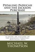 Pedaling Paducah and the Jackson Purchase