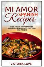 Mi Amor Spanish Recipes!