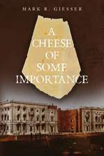 A Cheese of Some Importance