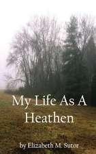 My Life as a Heathen