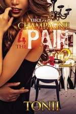 Champagne 4 the Pain II