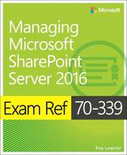 Exam Ref 70-339 Core Technologies of Microsoft Sharepoint 2016:  Agile Coding with Design Patterns and Solid Principles