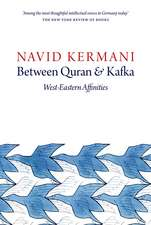 Between Quran and Kafka: West–Eastern Affinities