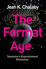 The Format Age: Television′s Entertainment Revolution