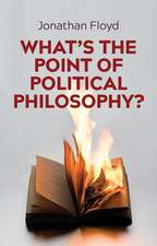 What′s the Point of Political Philosophy?