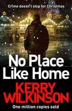 Wilkinson, K: No Place Like Home