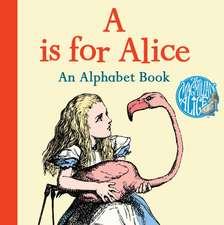 Is for Alice: An Alphabet Book