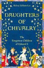 Wilson-Lee, K: Daughters of Chivalry