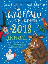 Donaldson, J: Gruffalo and Friends Annual 2018