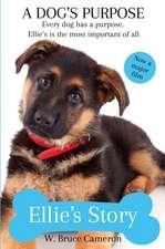 Dog's Purpose - Ellie's Story