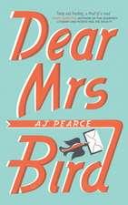 Pearce, A: Dear Mrs Bird