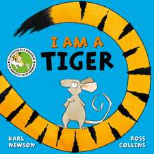 Newson, K: I am a Tiger