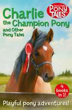 CHARLIE THE CHAMPION PONY AND OTHER