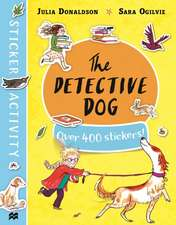 Donaldson, J: The Detective Dog Sticker Book