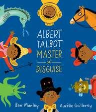 Manley, B: Albert Talbot: Master of Disguise