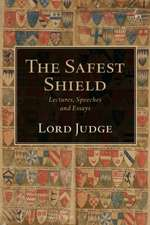 The Safest Shield:  Lectures, Speeches and Essays