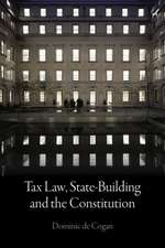 Tax Law, State-Building and the Constitution